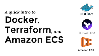 An intro to Docker, Terraform, and Amazon ECS