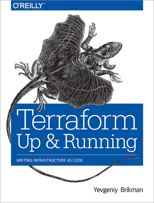 <em>Terraform: Up & Running</em> is published!